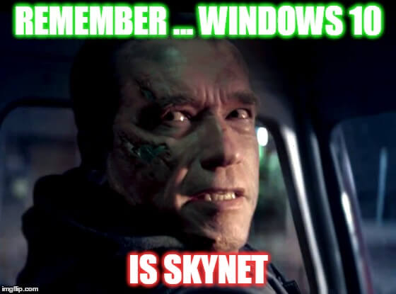 Remember... Windows 10 is...